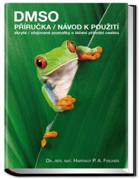 DMSO – příručka / návod k použití  skryté/utajované poznatky o léčení přírodní cestou.