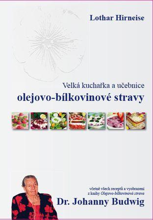 Velká kuchařka olejovo-bílkovinové stravy